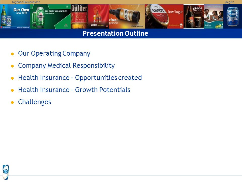 Nigerian Breweries Plcpage 2 Presentation Outline Our Operating Company Company Medical Responsibility Health Insurance – Opportunities created Health