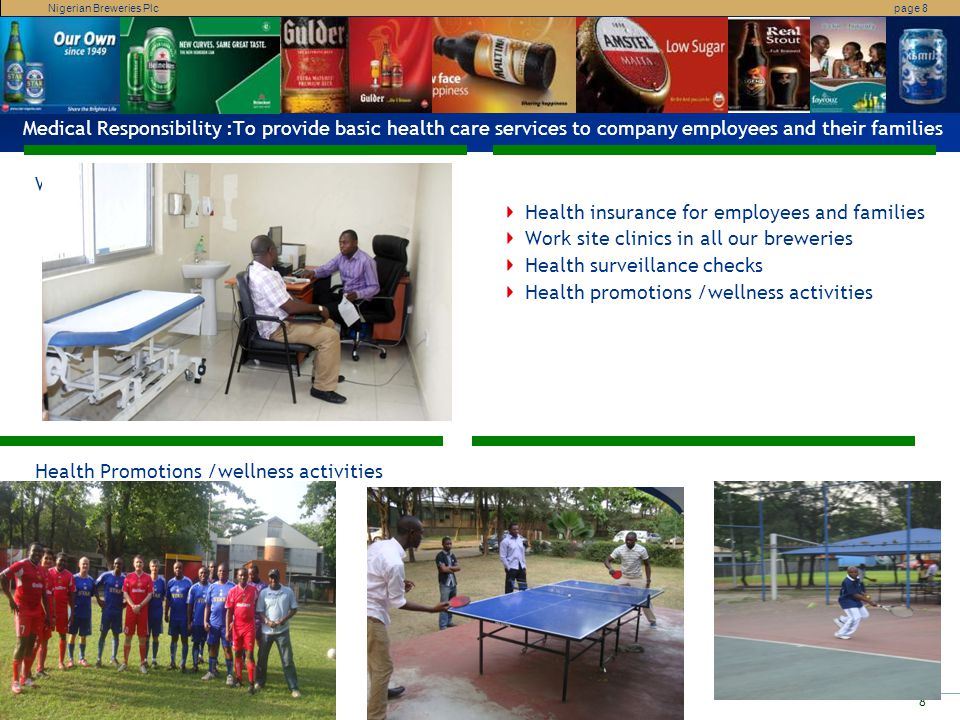 Nigerian Breweries Plcpage 9 Company Medical History We have always provided medical services for employees Hospital Retainerships Monthly medical allowance to staff Medical Capitation Scheme Fee – for - Service