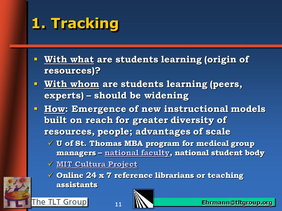 Ehrmann@tltgroup.org 11 1. Tracking  With what are students learning (origin of resources).