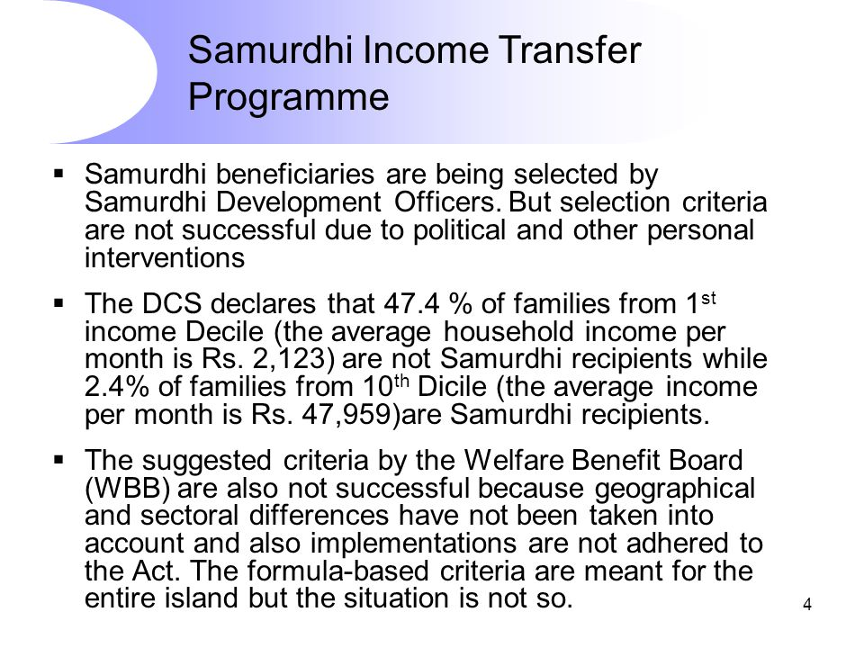 4 Mission  Samurdhi beneficiaries are being selected by Samurdhi Development Officers. But selection criteria are not successful due to political and