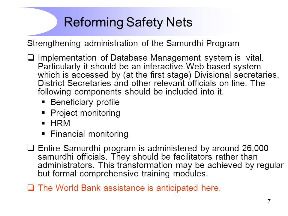 7 Strengthening administration of the Samurdhi Program  Implementation of Database Management system is vital.