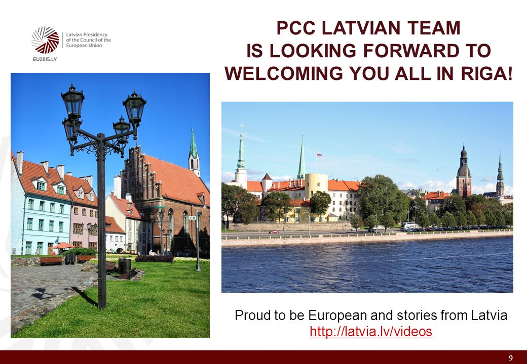 PCC LATVIAN TEAM IS LOOKING FORWARD TO WELCOMING YOU ALL IN RIGA.