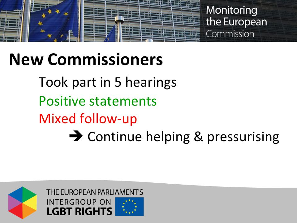 New Commissioners Took part in 5 hearings Positive statements Mixed follow-up  Continue helping & pressurising