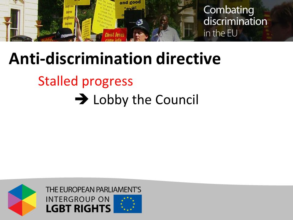 Anti-discrimination directive Stalled progress  Lobby the Council