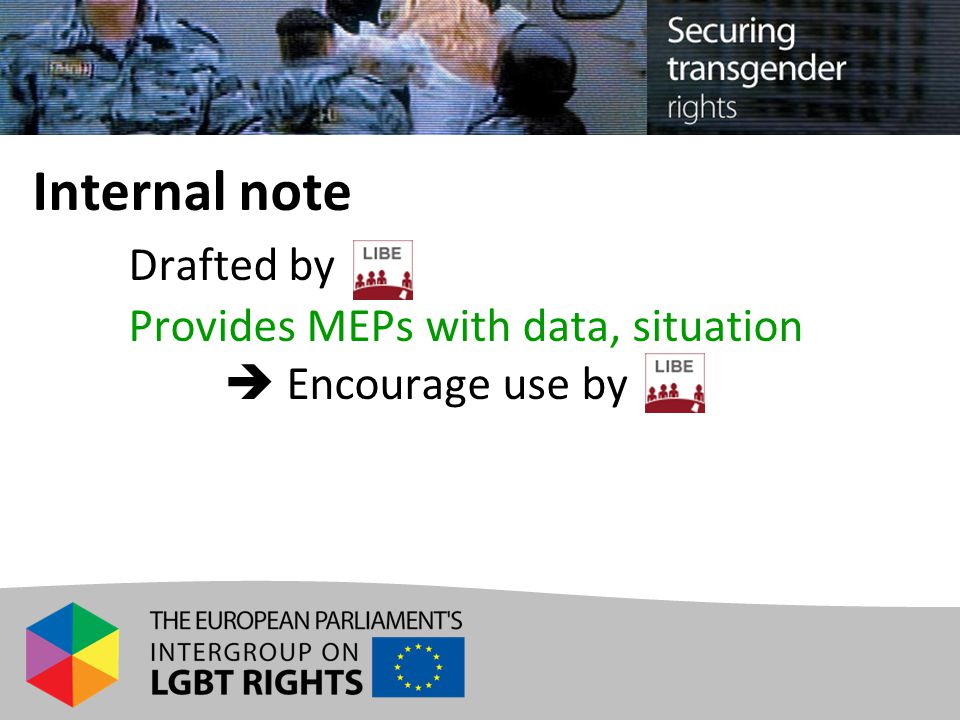 Internal note Drafted by Provides MEPs with data, situation  Encourage use by