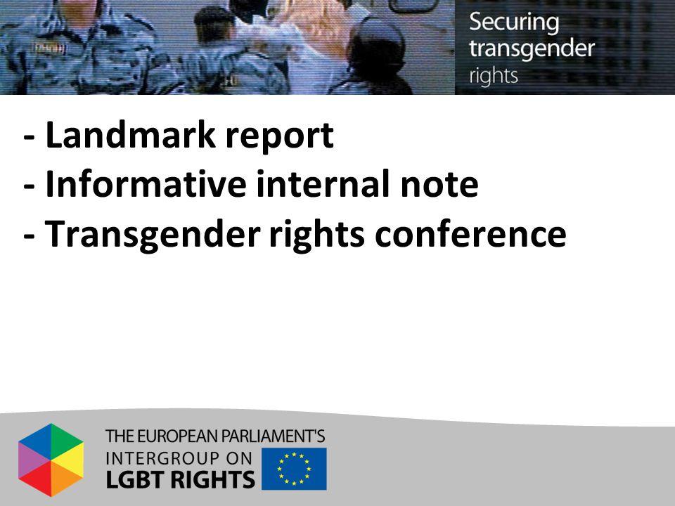 - Landmark report - Informative internal note - Transgender rights conference