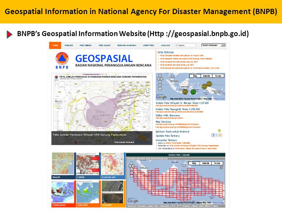 Geospatial Information in National Agency For Disaster Management (BNPB) BNPB's Geospatial Information Website (Http ://geospasial.bnpb.go.id)