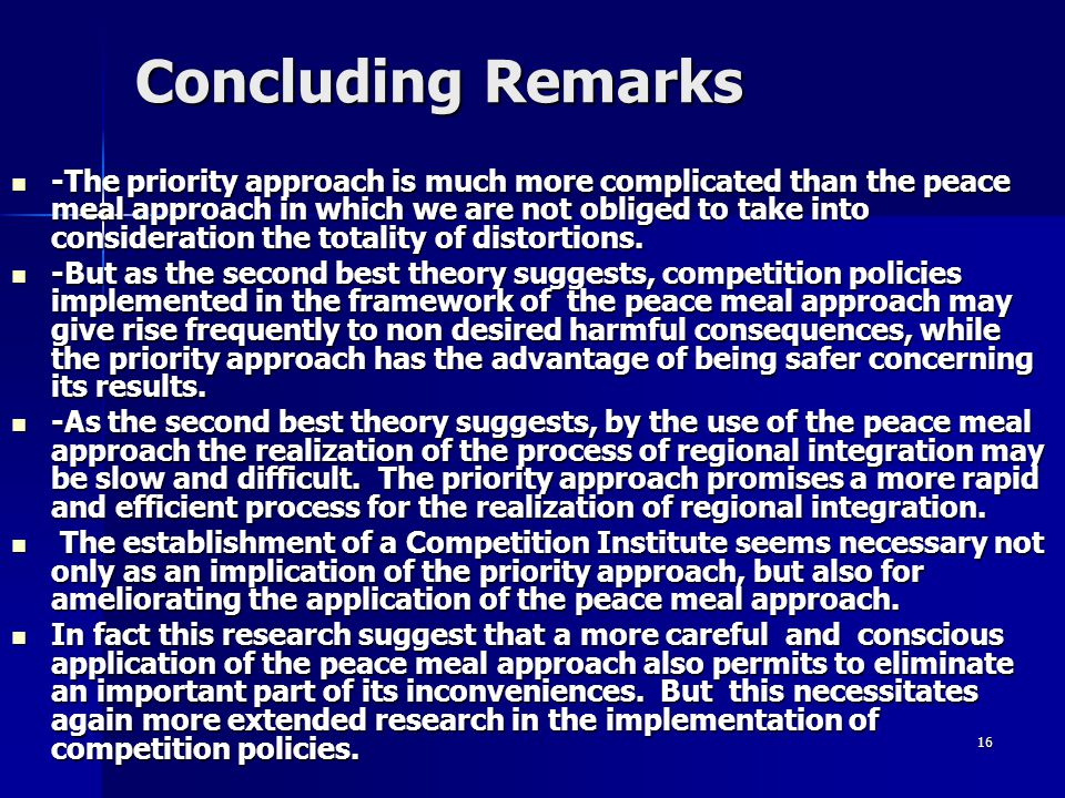 16 Concluding Remarks -The priority approach is much more complicated than the peace meal approach in which we are not obliged to take into consideration the totality of distortions.