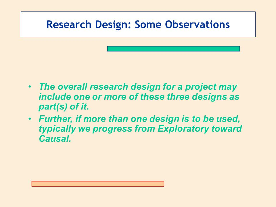 Research Design: Some Observations The overall research design for a project may include one or more of these three designs as part(s) of it. Further,