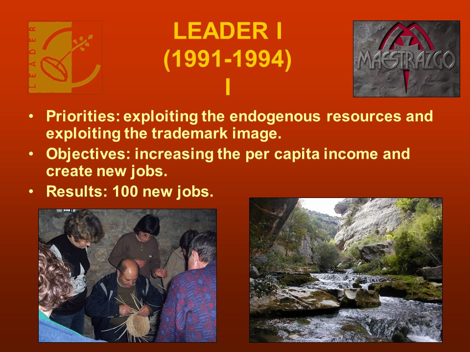 LEADER I (1991-1994) I Priorities: exploiting the endogenous resources and exploiting the trademark image.