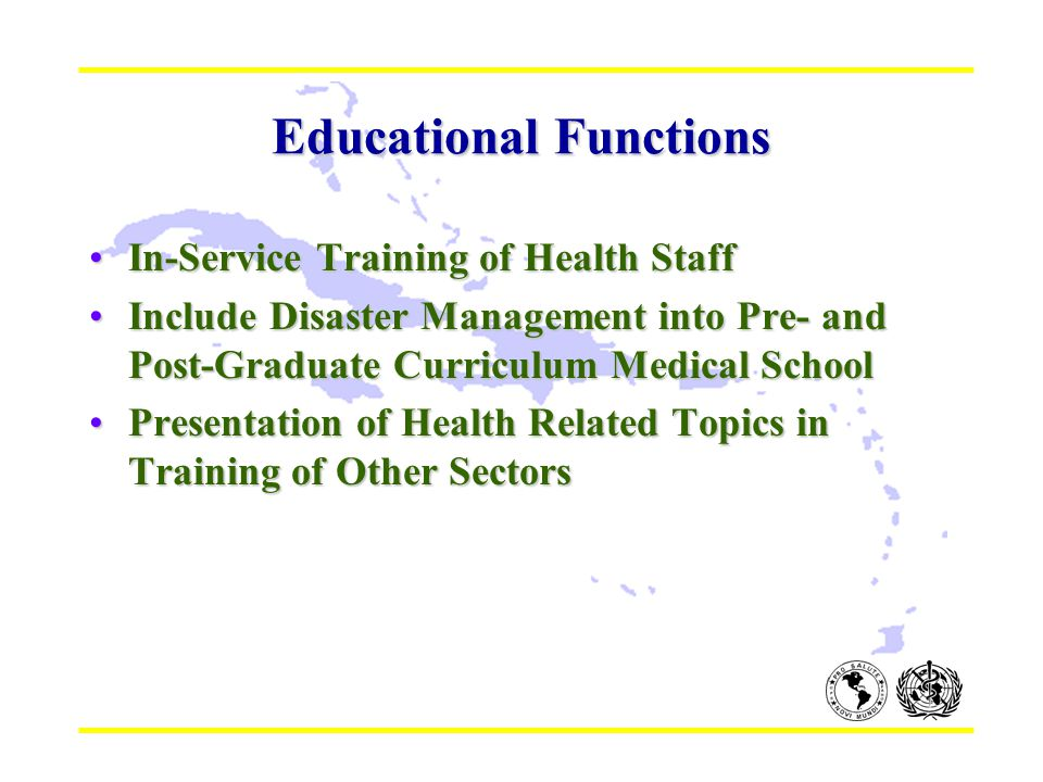 Educational Functions In-Service Training of Health StaffIn-Service Training of Health Staff Include Disaster Management into Pre- and Post-Graduate C