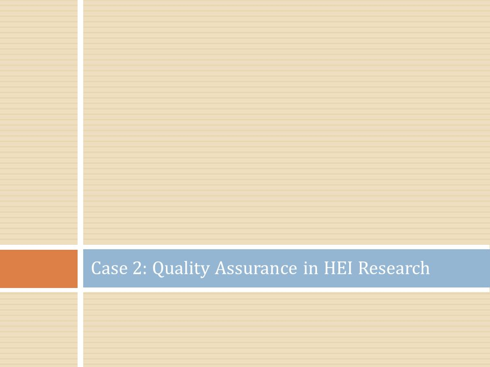 Case 2: Quality Assurance in HEI Research