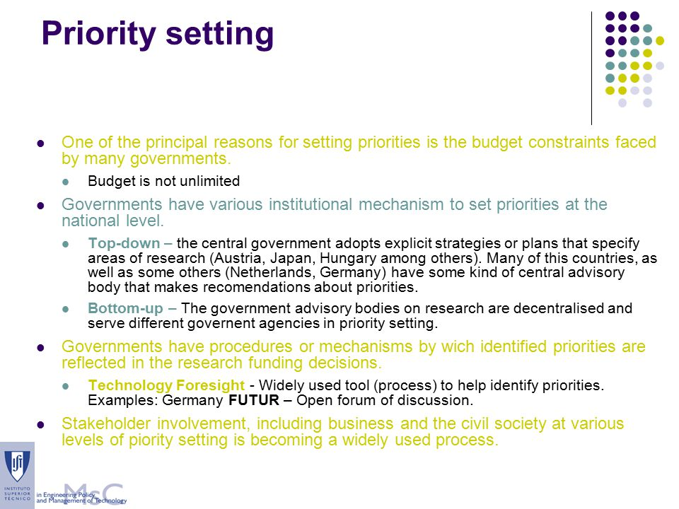 One of the principal reasons for setting priorities is the budget constraints faced by many governments.