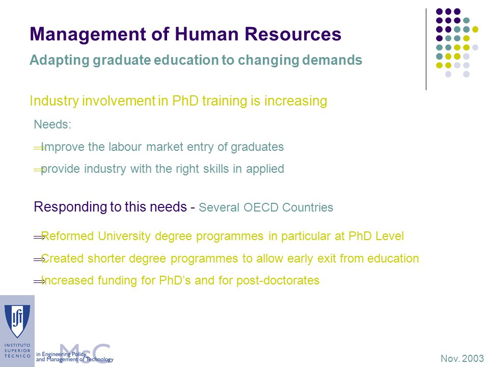 Management of Human Resources Ageing of the science base in the public sector The low expansion of public R&D Demographic changes Human resource policies that favour seniority Nov.