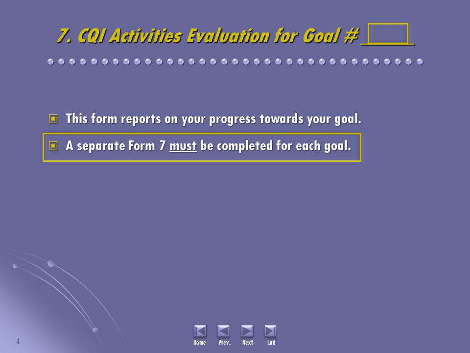 7. CQI Activities Evaluation for Goal # _____ This form reports on your progress towards your goal.