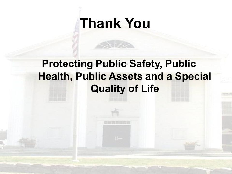 Thank You Protecting Public Safety, Public Health, Public Assets and a Special Quality of Life
