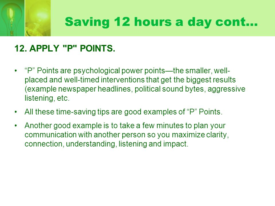 Saving 12 hours a day cont… 12.APPLY P POINTS.