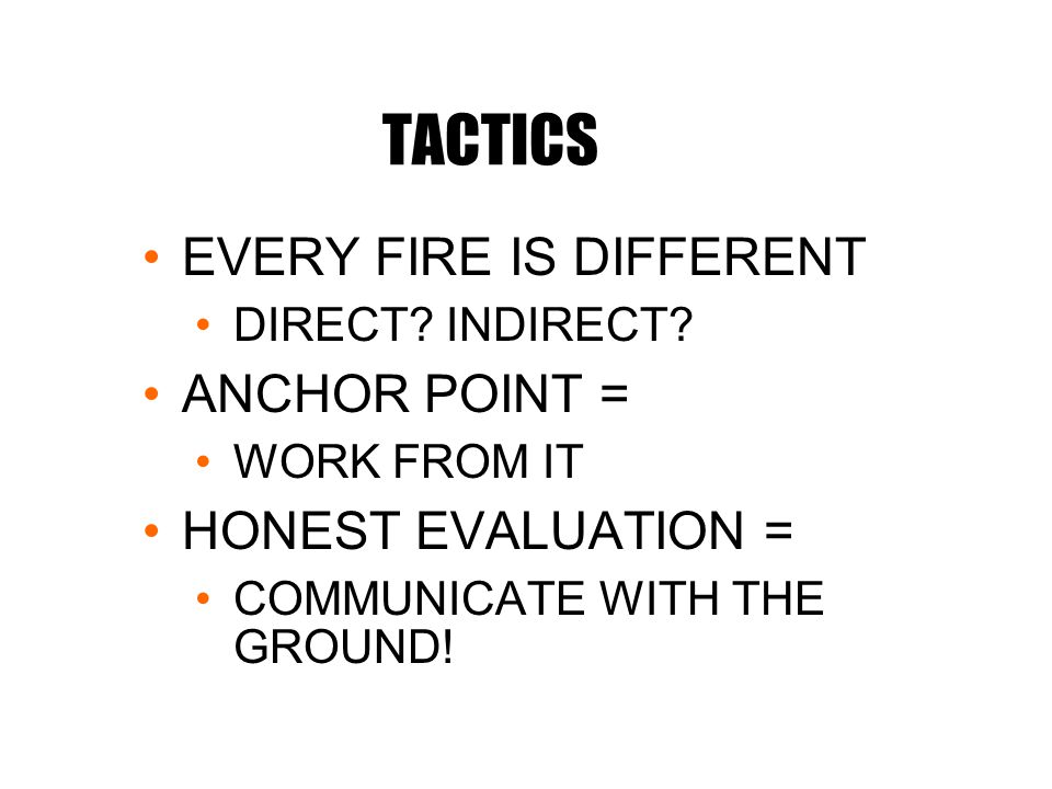 TACTICS EVERY FIRE IS DIFFERENT DIRECT. INDIRECT.