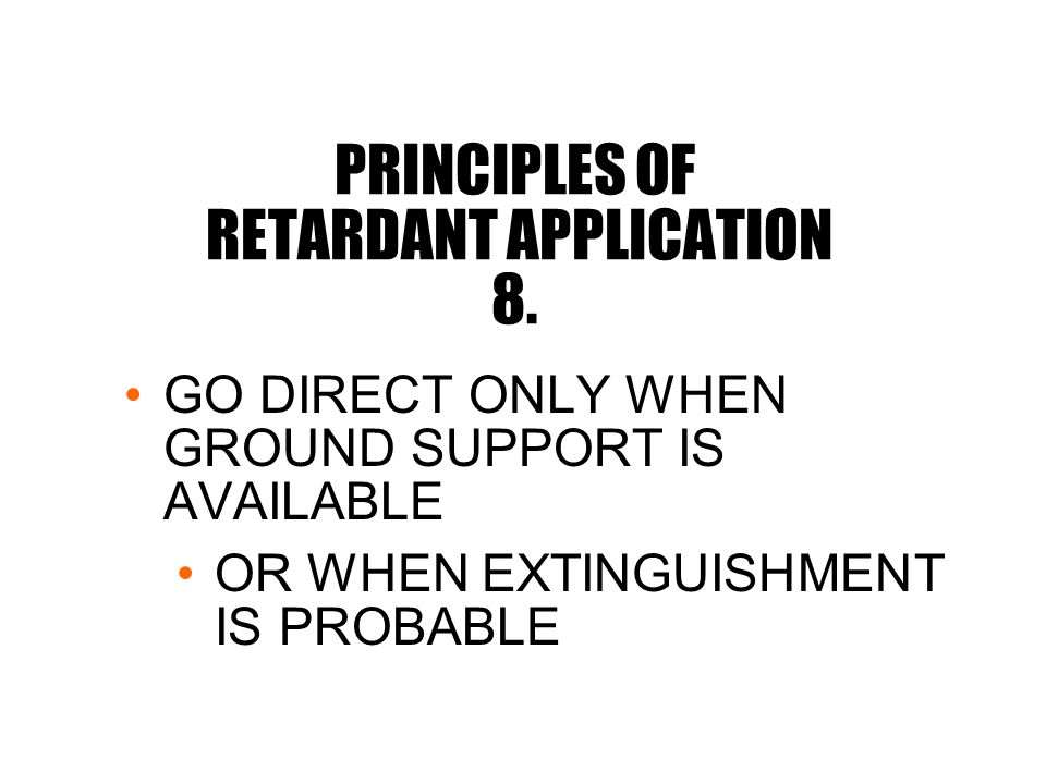 PRINCIPLES OF RETARDANT APPLICATION 8.