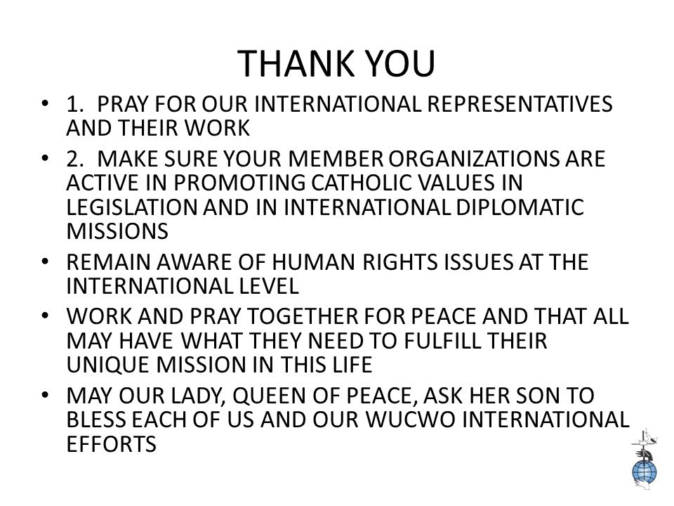 THANK YOU 1. PRAY FOR OUR INTERNATIONAL REPRESENTATIVES AND THEIR WORK 2.