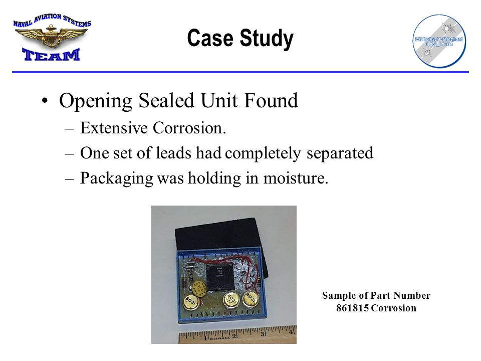 Case Study Opening Sealed Unit Found –Extensive Corrosion.