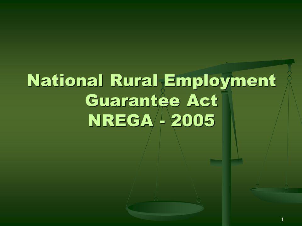1 National Rural Employment Guarantee Act NREGA - 2005
