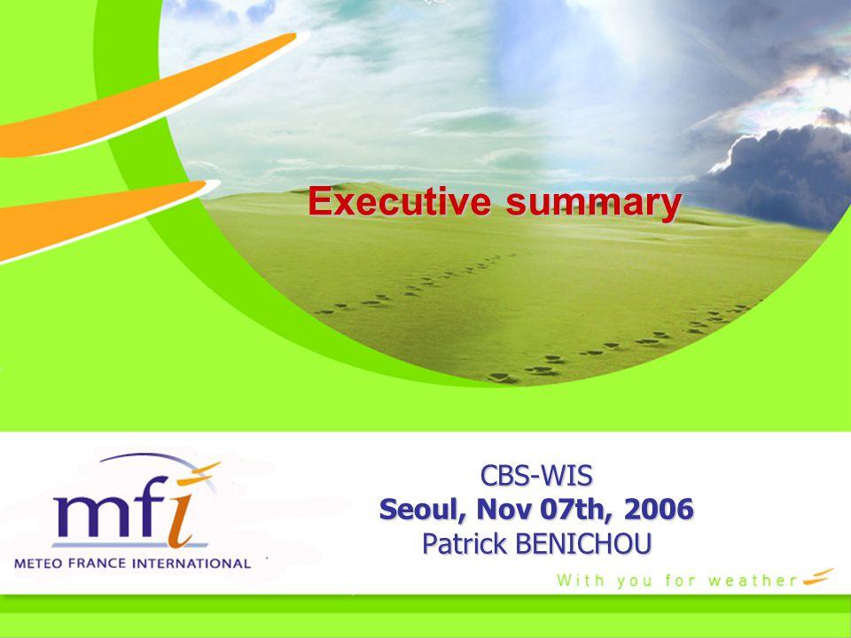 Executive summary CBS-WIS Seoul, Nov 07th, 2006 Patrick BENICHOU