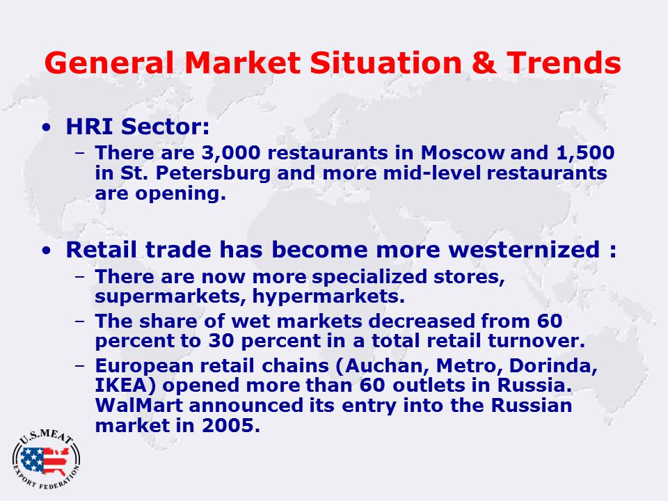 General Market Situation & Trends HRI Sector: –There are 3,000 restaurants in Moscow and 1,500 in St.