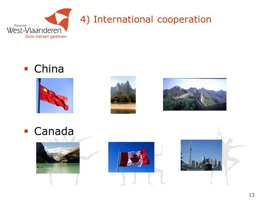 13 4) International cooperation  China  Canada