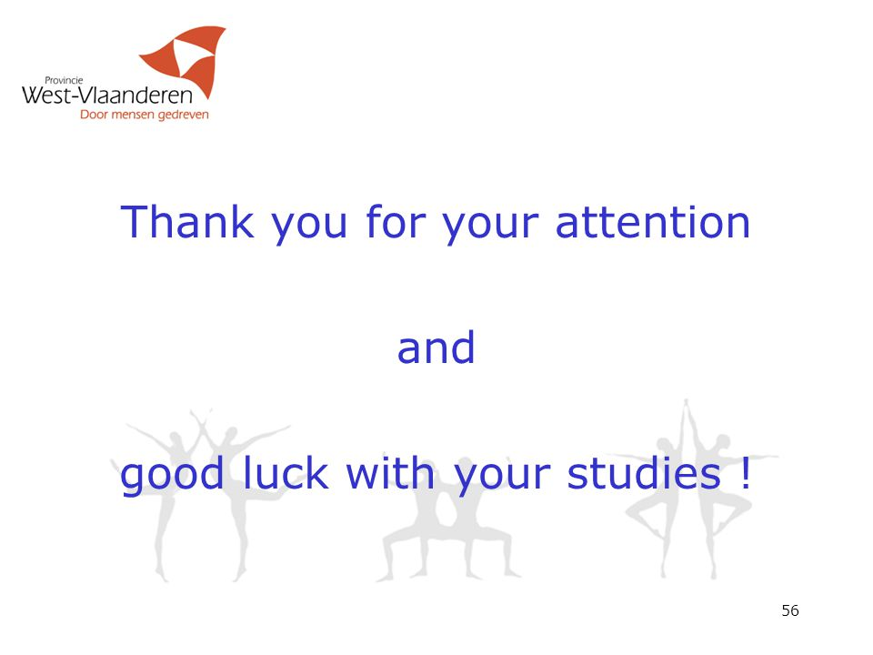 56 Thank you for your attention and good luck with your studies !