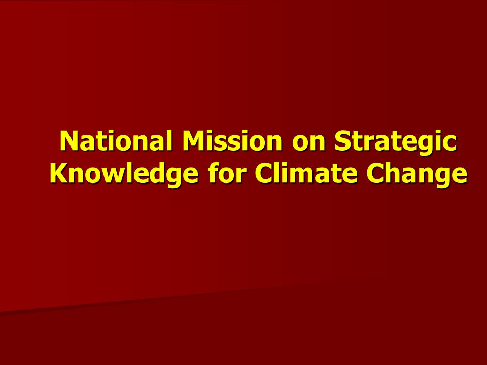 National Mission on Strategic Knowledge for Climate Change