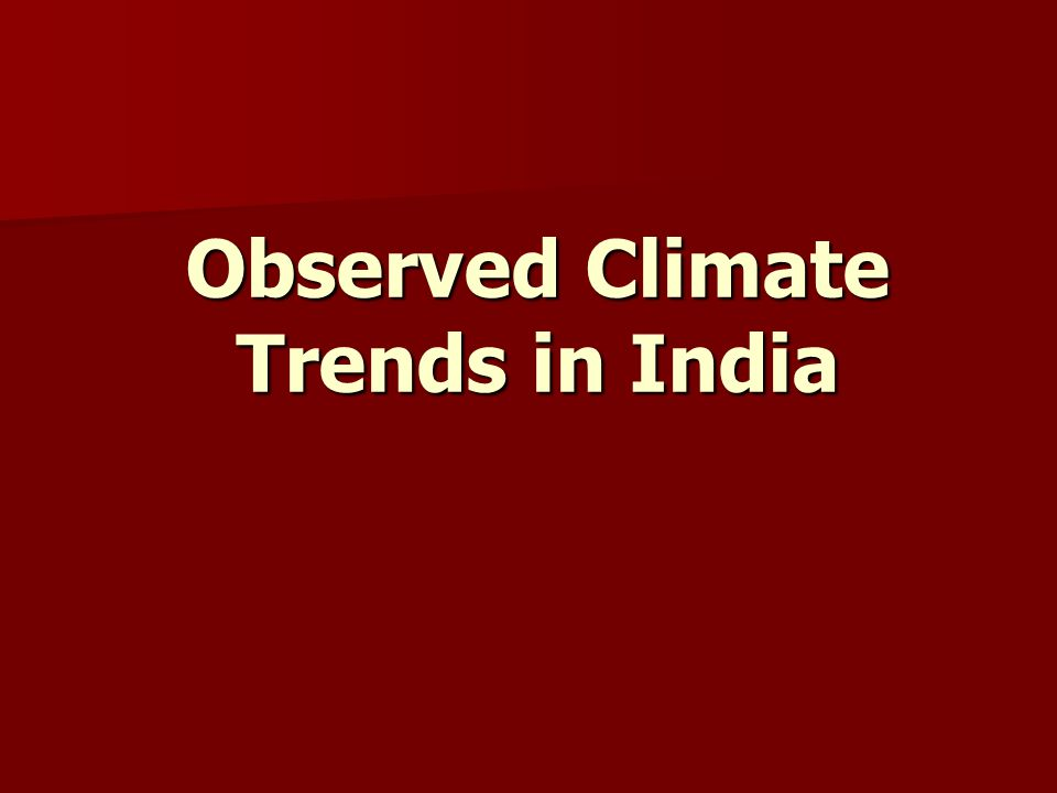 Observed Climate Trends in India