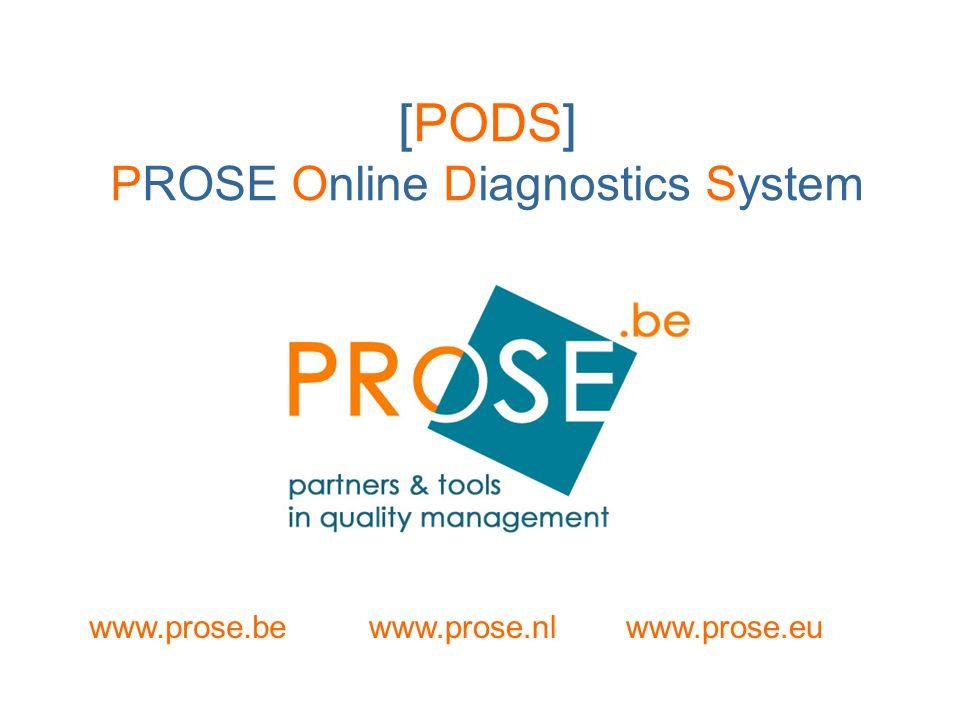 [PODS] PROSE Online Diagnostics System www.prose.bewww.prose.nlwww.prose.eu