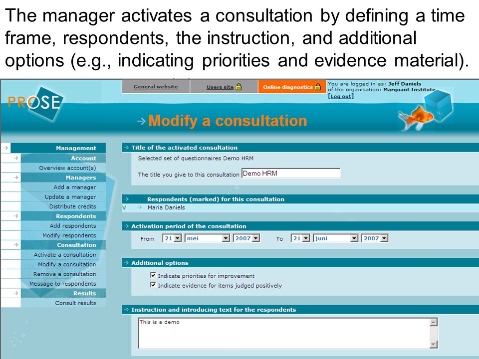 The manager activates a consultation by defining a time frame, respondents, the instruction, and additional options (e.g., indicating priorities and e