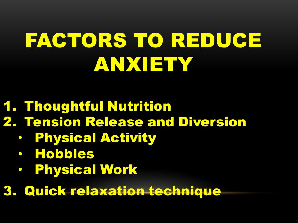FACTORS TO REDUCE ANXIETY 1. Thoughtful Nutrition 2.