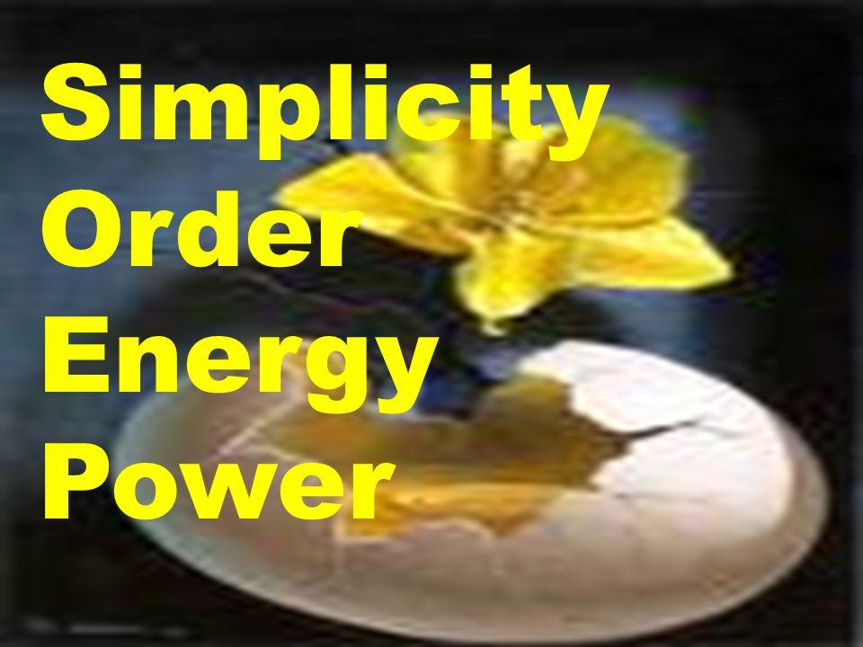 Simplicity Order Energy Power