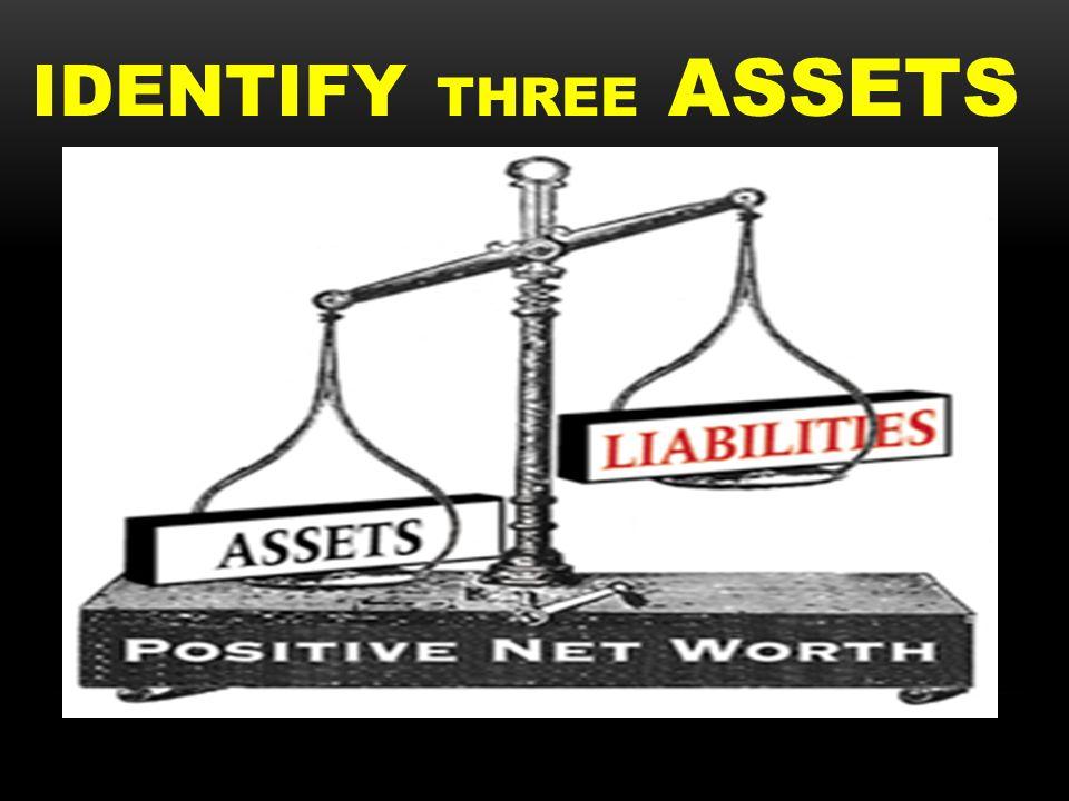IDENTIFY THREE ASSETS
