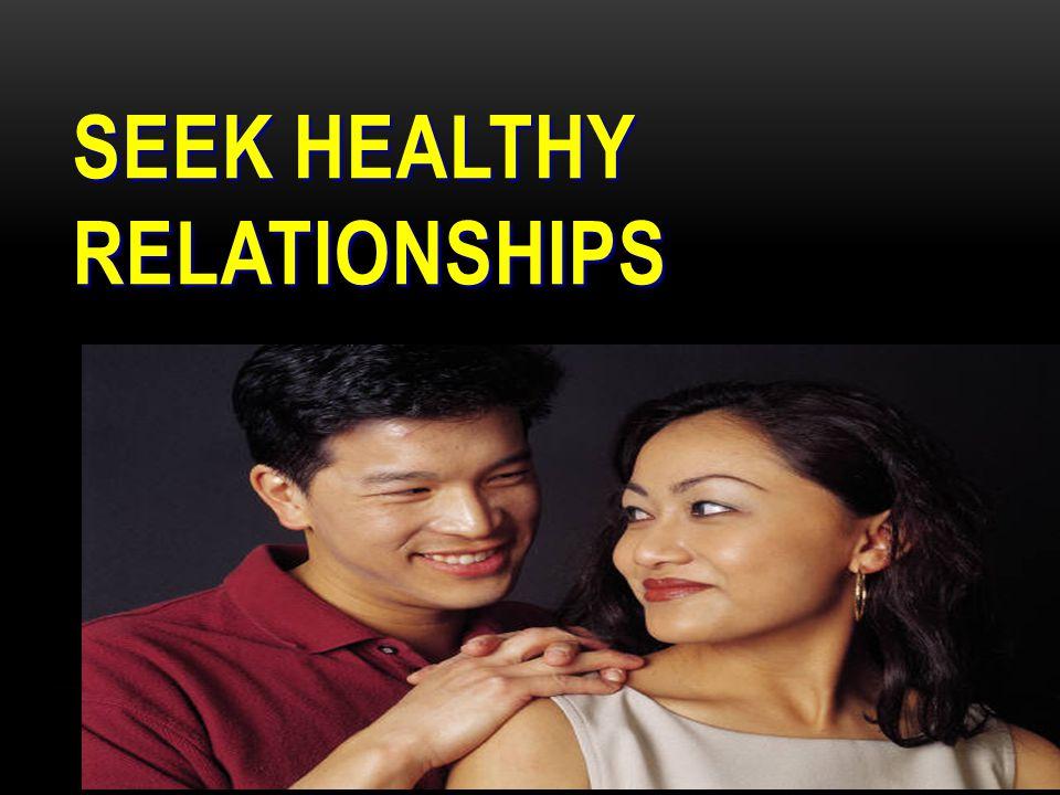 SEEK HEALTHY RELATIONSHIPS
