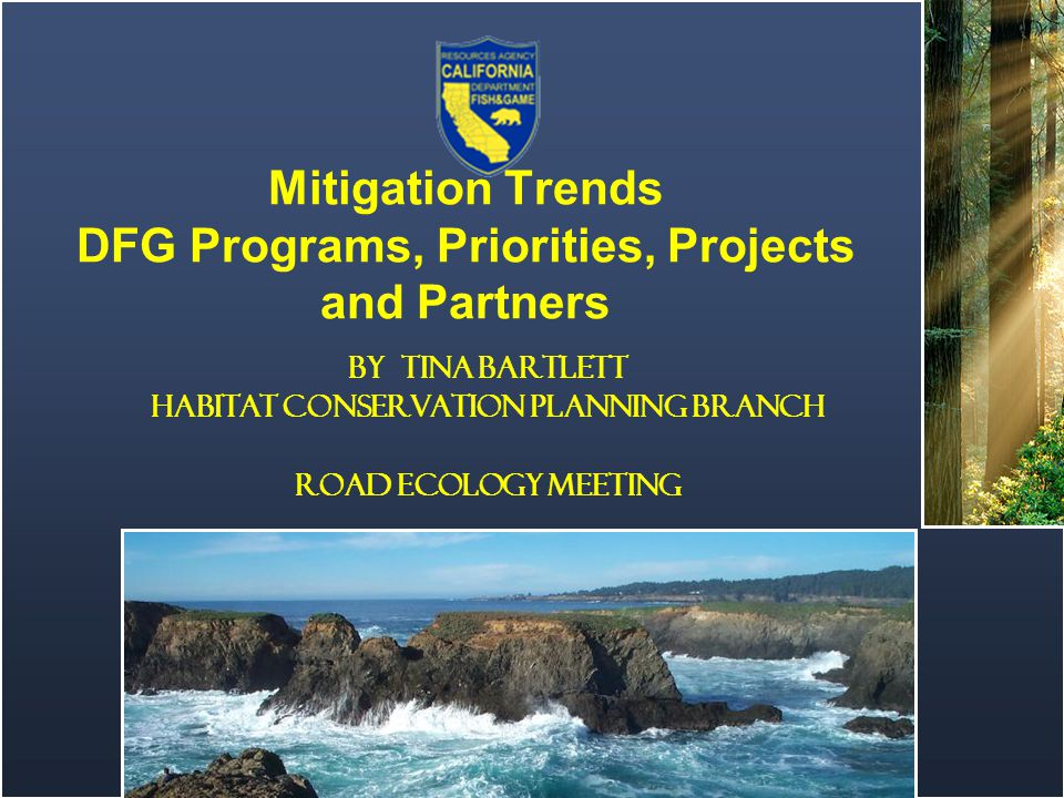 Click to edit Master title style Click to edit Master text styles Second level Third level Fourth level Fifth level Mitigation Trends DFG Programs, Priorities, Projects and Partners By Tina Bartlett Habitat Conservation Planning Branch Road Ecology Meeting