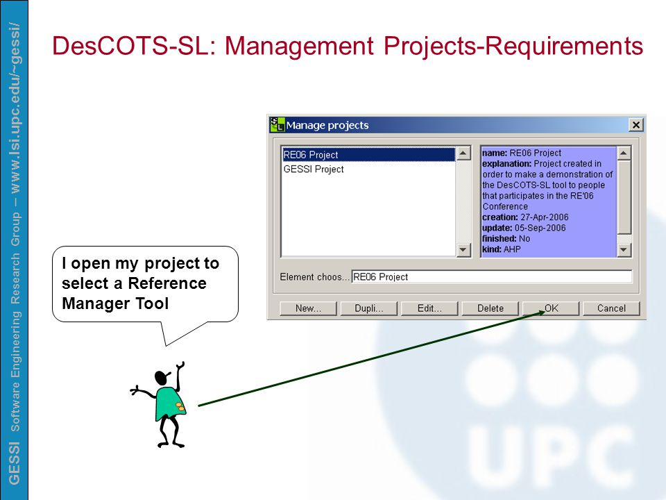 GESSI Software Engineering Research Group – www.lsi.upc.edu/~gessi/ I open my project to select a Reference Manager Tool DesCOTS-SL: Management Projects-Requirements