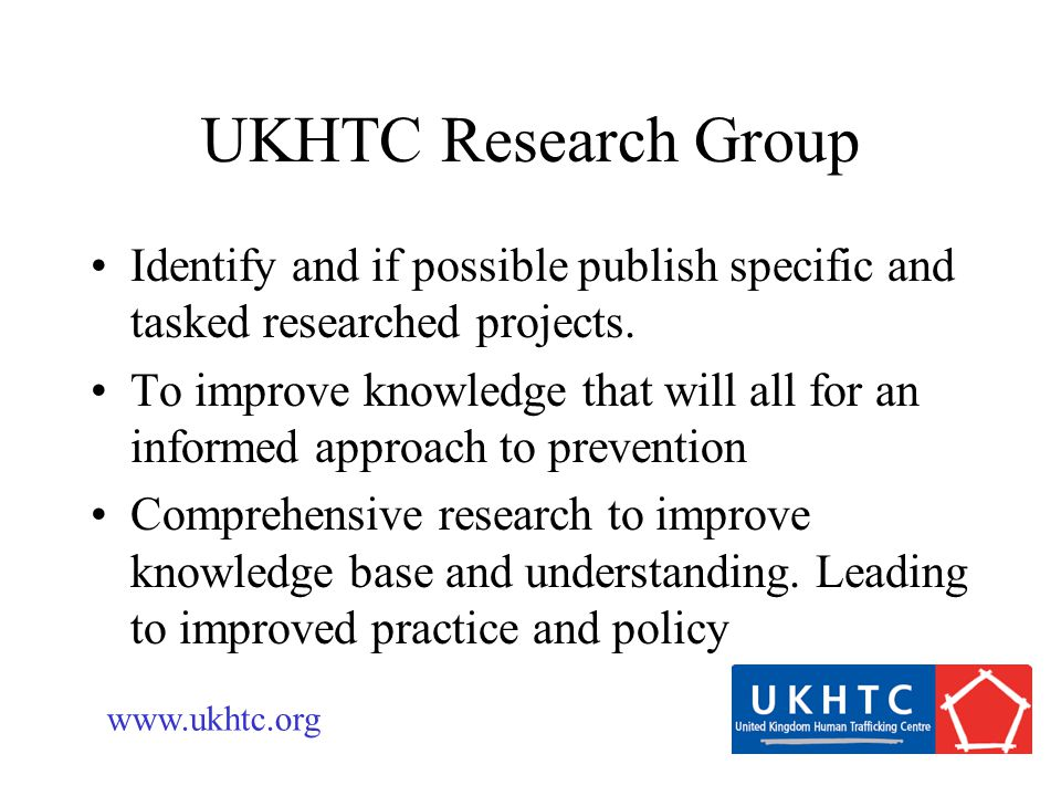 UKHTC Research Group Identify and if possible publish specific and tasked researched projects.