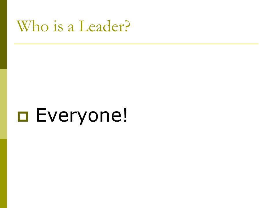 Who is a Leader?  Everyone!