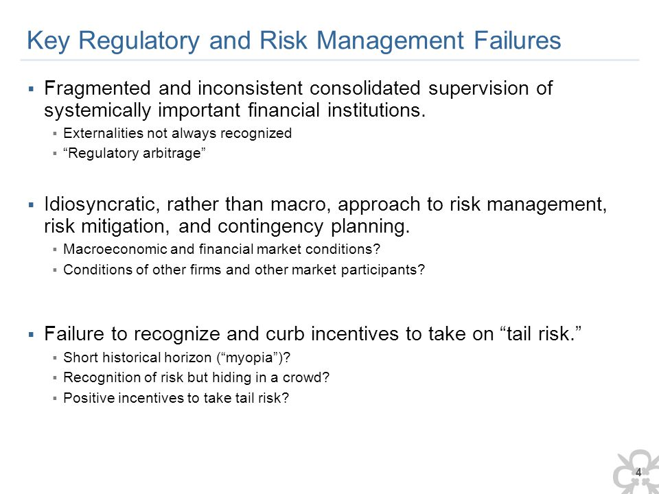 5 Implications for Regulatory and Supervisory Reform  Important to consider macroeconomic conditions and conditions of other firms in assessing risk, crafting risk mitigation strategies, and determining policy.