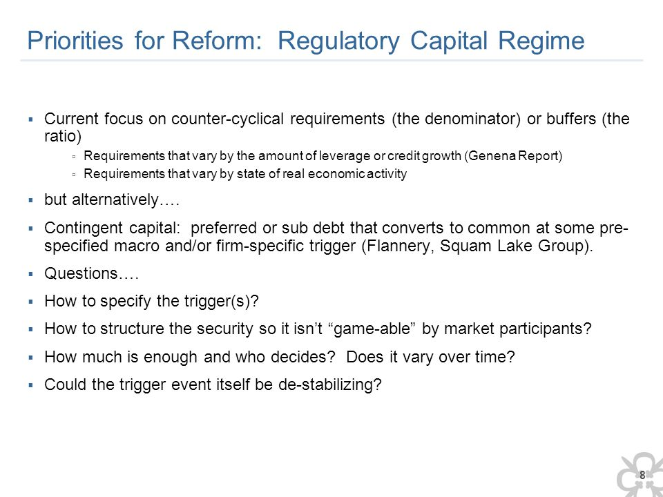 9 Priorities for Reform: Internalizing and limiting system risk externalities  Rules or incentives or both.