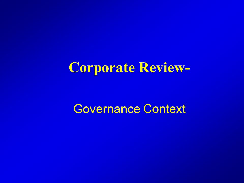 Corporate Review- Governance Context
