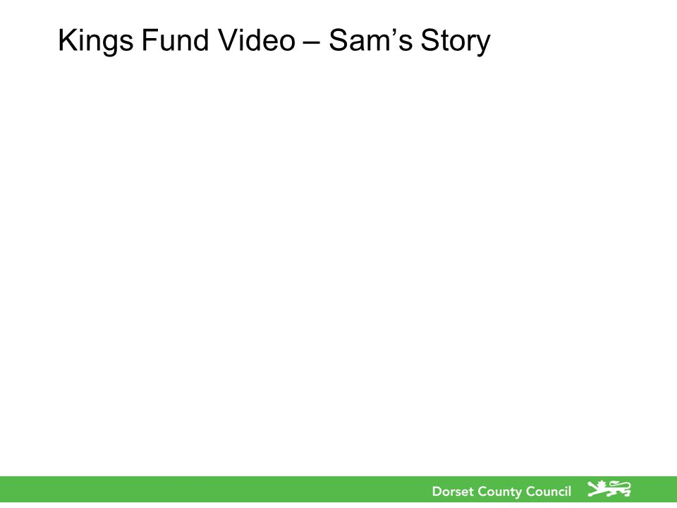Kings Fund Video – Sam's Story