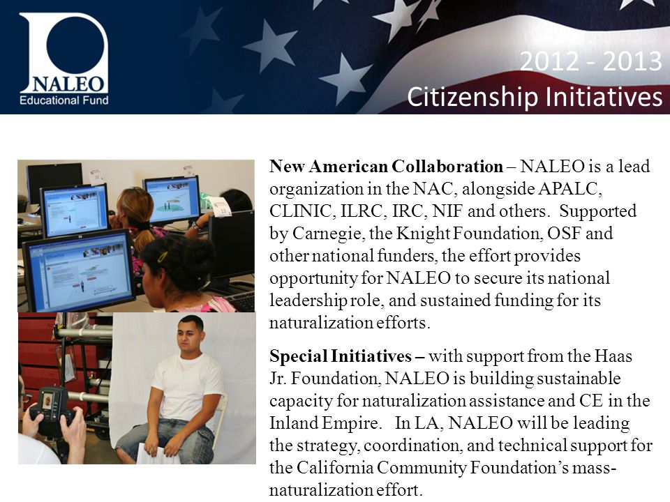 New American Collaboration – NALEO is a lead organization in the NAC, alongside APALC, CLINIC, ILRC, IRC, NIF and others.