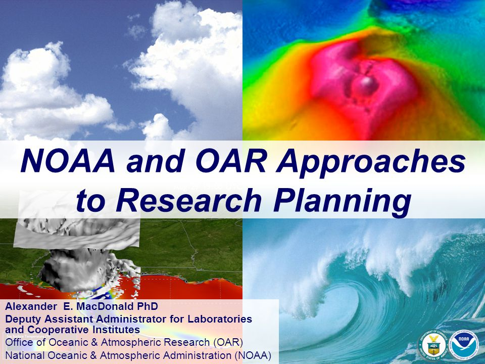 NOAA and OAR Approaches to Research Planning Alexander E.