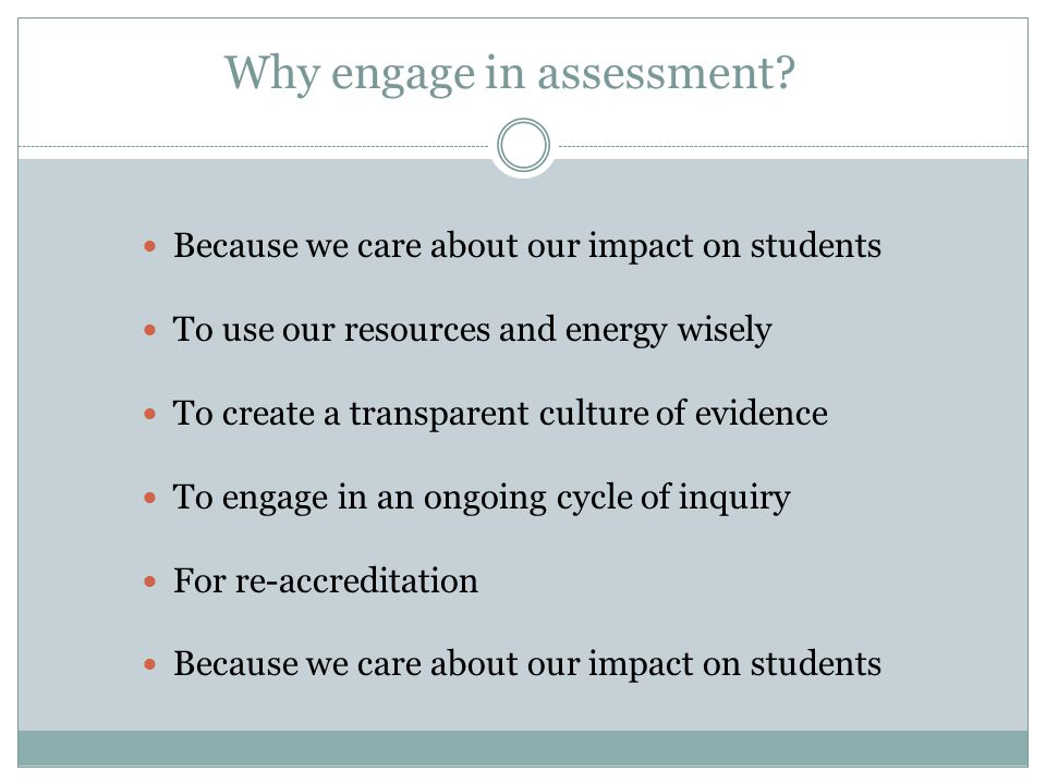 Why engage in assessment.