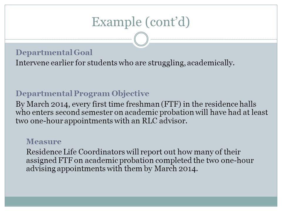 Example (cont'd) Departmental Goal Intervene earlier for students who are struggling, academically.
